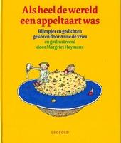 Als heel de wereld een appeltaart was : rijmpjes en gedichten voor kleuters