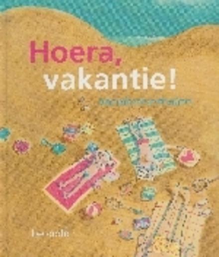 Hoera, vakantie ! : voorleesverhalen