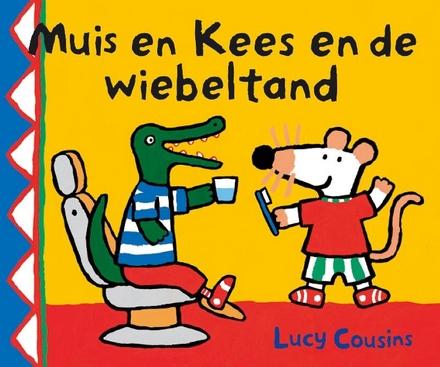 Muis en Kees en de wiebeltand