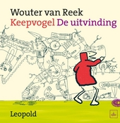 Keepvogel : de uitvinding