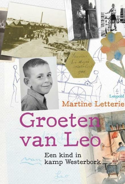 Groeten van Leo : een kind in kamp Westerbork