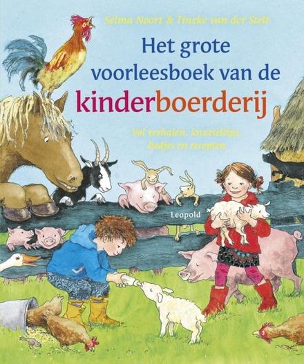 Het grote voorleesboek van de kinderboerderij : vol verhalen, knutseltips, liedjes en recepten