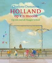 Holland op z'n mooist : op reis met de Haagse School