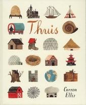 Thuis / [tekst en illustraties] Carson Ellis