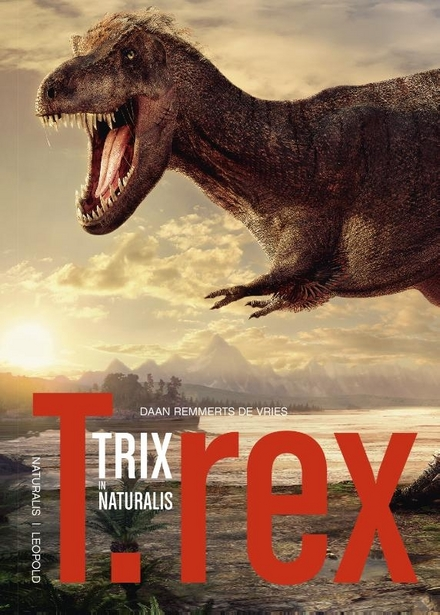 T.rex : Trix in Naturalis