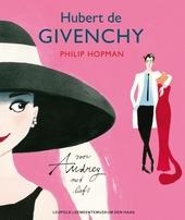 Hubert de Givenchy : voor Audrey, met liefs