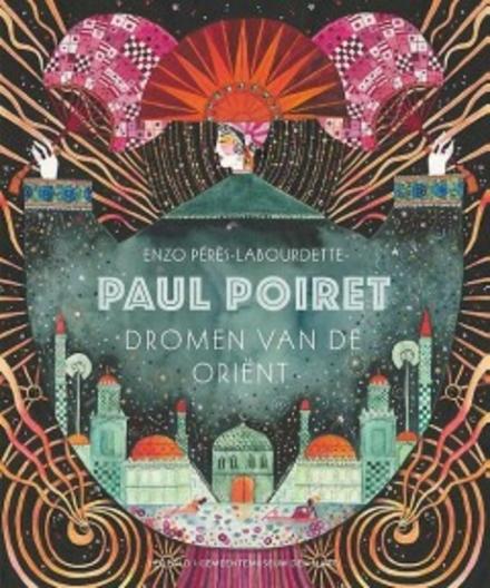 Paul Poiret : dromen van de Oriënt