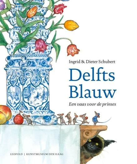 Delfts Blauw : een vaas voor de prinses