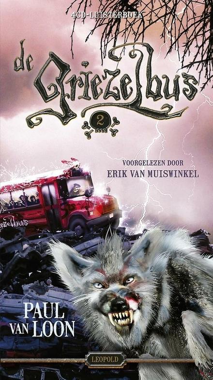 De griezelbus. 2 / Paul Van Loon ; voorgelezen door Erik Van Muiswinkel