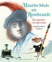Maurits Muis en Rembrandt : de meester en zijn muis