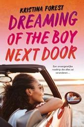 Dreaming of the boy next door : een onvergetelijke roadtrip die alles zal veranderen...