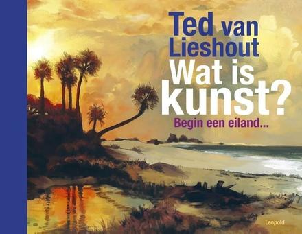 Wat is kunst? : begin een eiland ...