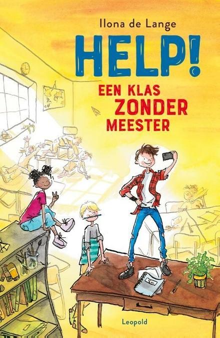 Help! : een klas zonder meester