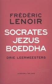 Socrates, Jezus, Boeddha : drie leermeesters
