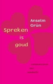 Spreken is goud : pleidooi voor een nieuwe gesprekscultuur