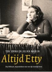 Altijd Etty : Etty Hillesum, blijvende inspiratiebron voor een rijk innerlijk leven
