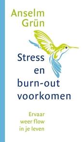 Stress en burn-out voorkomen : ervaar weer flow in je leven