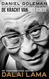 De kracht van het goede : de toekomstvisie van de Dalai Lama
