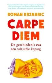 Carpe diem : de geschiedenis van een culturele kaping