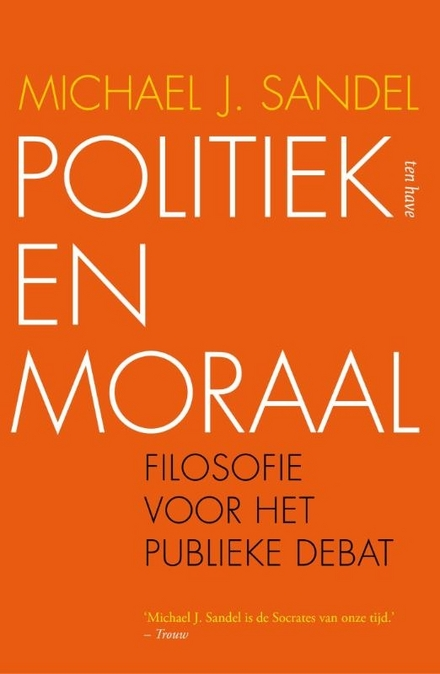 Politiek en moraal : filosofie voor het publieke debat