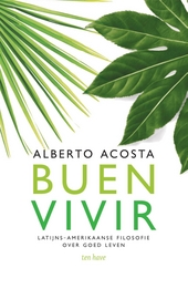 Buen Vivir : Latijns-Amerikaanse filosofie over Goed Leven