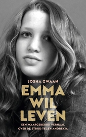 Emma wil leven : een waargebeurd verhaal over de strijd tegen anorexia