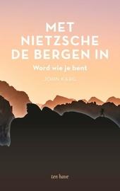 Met Nietzsche de bergen in : word wie je bent