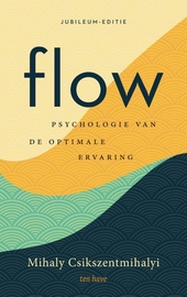 Flow : psychologie van de optimale ervaring