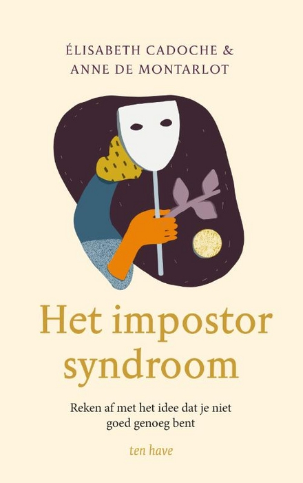 Het impostersyndroom : reken af met het idee dat je niet goed genoeg bent