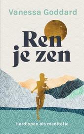 Ren je zen : hardlopen als meditatie