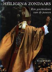 Heiligen en zondaars : een geschiedenis van de pausen