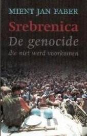 Srebrenica : de genocide die niet werd voorkomen