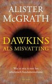 Dawkins als misvatting : wat er mis is met het atheïstisch fundamentalisme