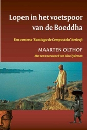Lopen in het voetspoor van de Boeddha : een oosterse 'Santiago de Compostela' herleeft