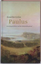 Paulus : ervaring als kern van het christelijk geloof