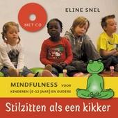 Stilzitten als een kikker : mindfulness voor kinderen (5-12 jaar) en ouders