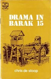 Drama in barak 15