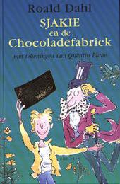 Sjakie en de chocoladefabriek / Roald Dahl ; ill. Quentin Blake