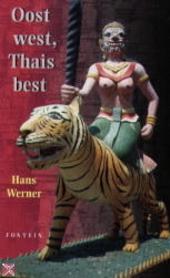 Oost west, Thais best : reisroman