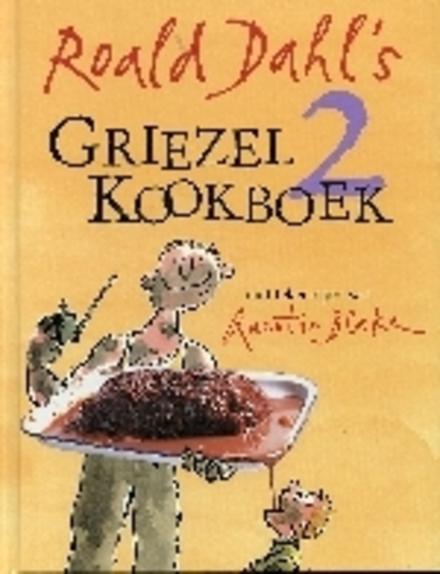 Roald Dahl's griezelkookboek. 2