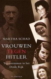 Vrouwen tegen Hitler : tegenstemmen in het Derde Rijk