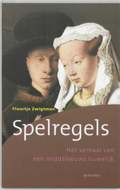 Spelregels : het verhaal van een middeleeuws huwelijk