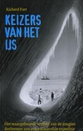 Keizers van het ijs : het waargebeurde verhaal van de jongste deelnemer aan een catastrofale expeditie