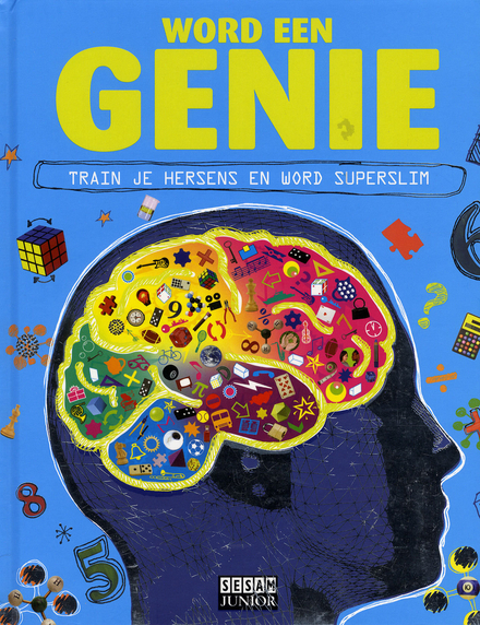 Word een genie! : train je hersens en word superslim