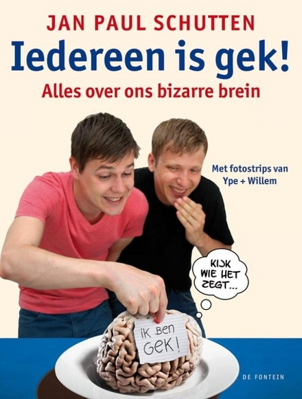 Iedereen is gek! : alles over ons bizarre brein