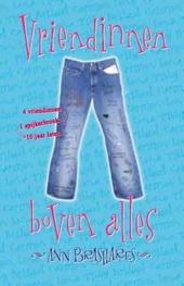 Vriendinnen boven alles : 4 vriendinnen, 1 spijkerbroek, 10 jaar later ...