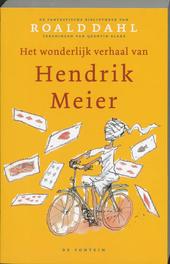 Het wonderlijke verhaal van Hendrik Meier en zes andere verhalen