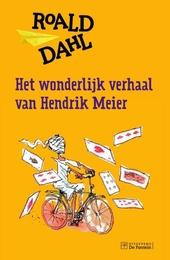 Het wonderlijk verhaal van Hendrik Meier en zes andere verhalen
