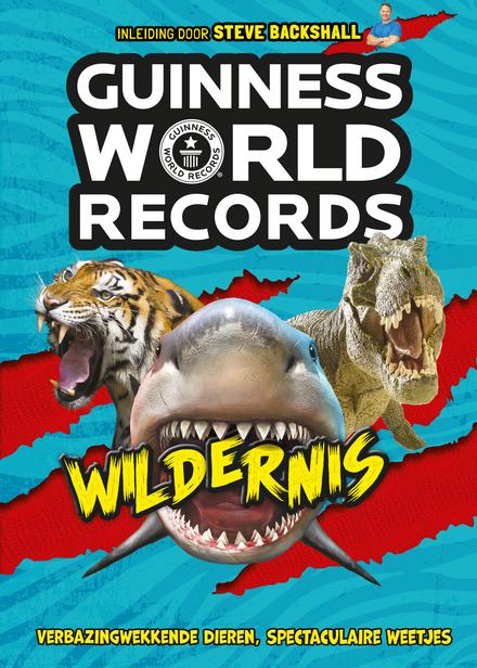 Guinness world records wildernis : verbazingwekkende dieren, spectaculaire weetjes