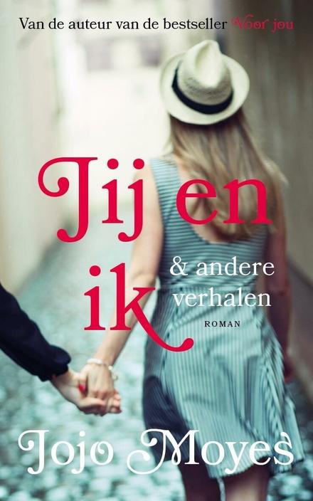 Jij en ik & andere verhalen : roman